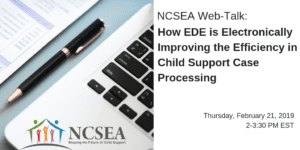 How EDE is Electronically Improving the Efficiency in Child Support Case Processing