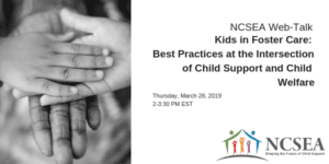 Kids in Foster Care: Best Practices at the Intersection of Child Support and Child Welfare