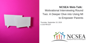 Motivational Interviewing Round Two: A Deeper Dive into Using MI to Empower Parents