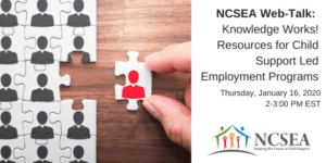 Knowledge Works!  Resources for Child Support Led Employment Programs