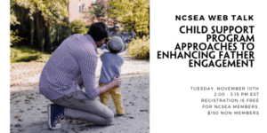 Child Support Program Approaches to Enhancing Father Engagement