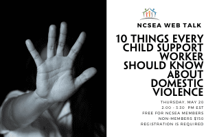10 Things Every Child Support Professional Should Know About Domestic Violence (and how to practically apply those 10 things to your child support program).